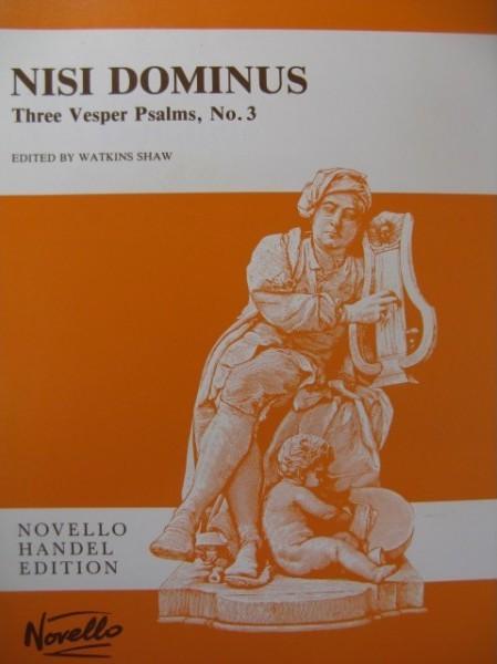 Nisi Dominus, Three Vesper Psalms, no 3 : Vocal score / Georg Friedrich Haendel   Haendel, Georg Friedrich (1685-1759). Compositeur