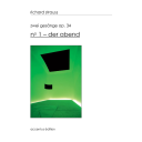 Zwei Gesänge op. 34, no 1 – Der Abend : Édition pour effectif réduit / Richard Strauss   Strauss, Richard (1864-1949). Compositeur